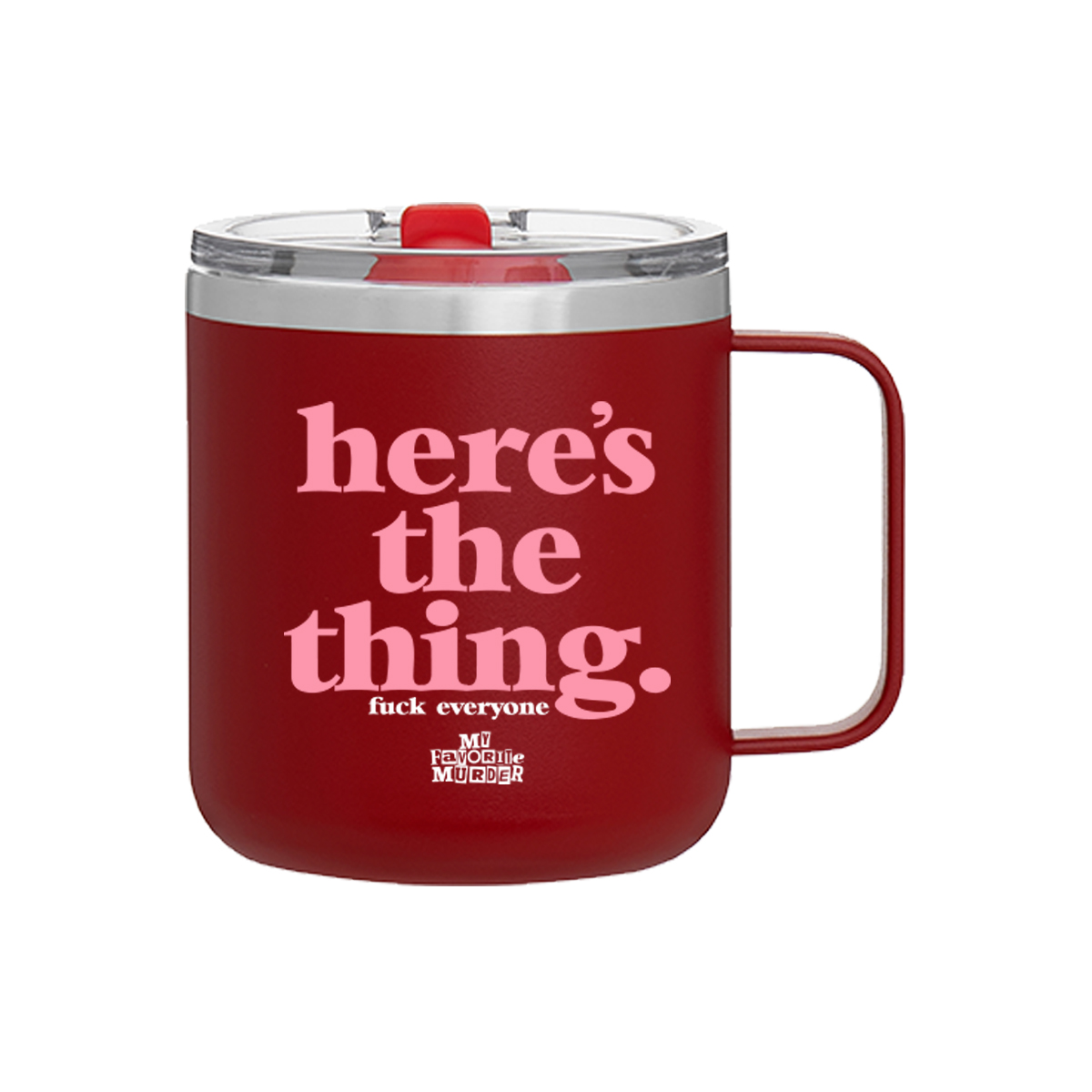 Here's the Thing Red Travel Mug
