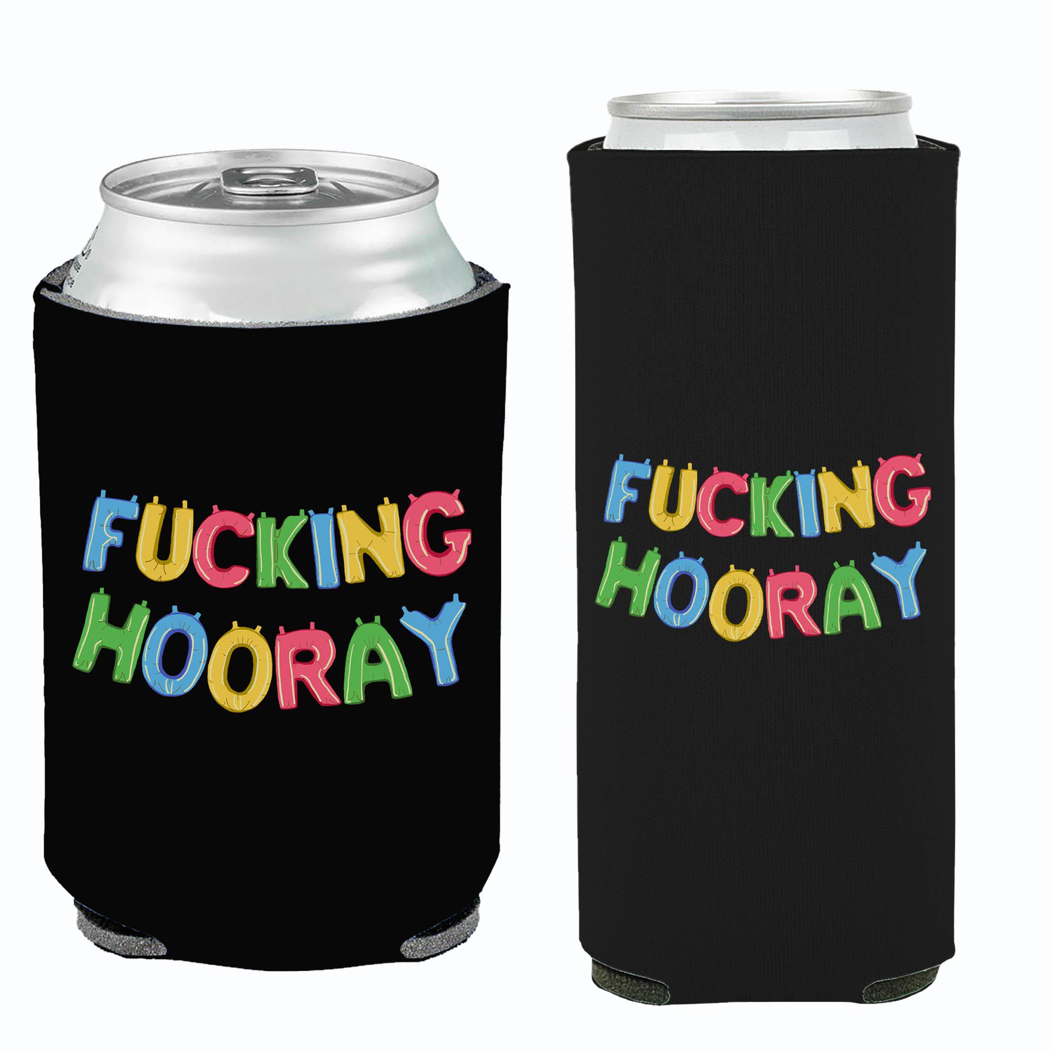 Fucking Hooray Koozie