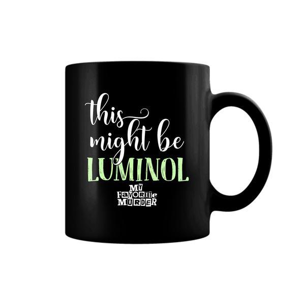 This Might Be Luminol Mug