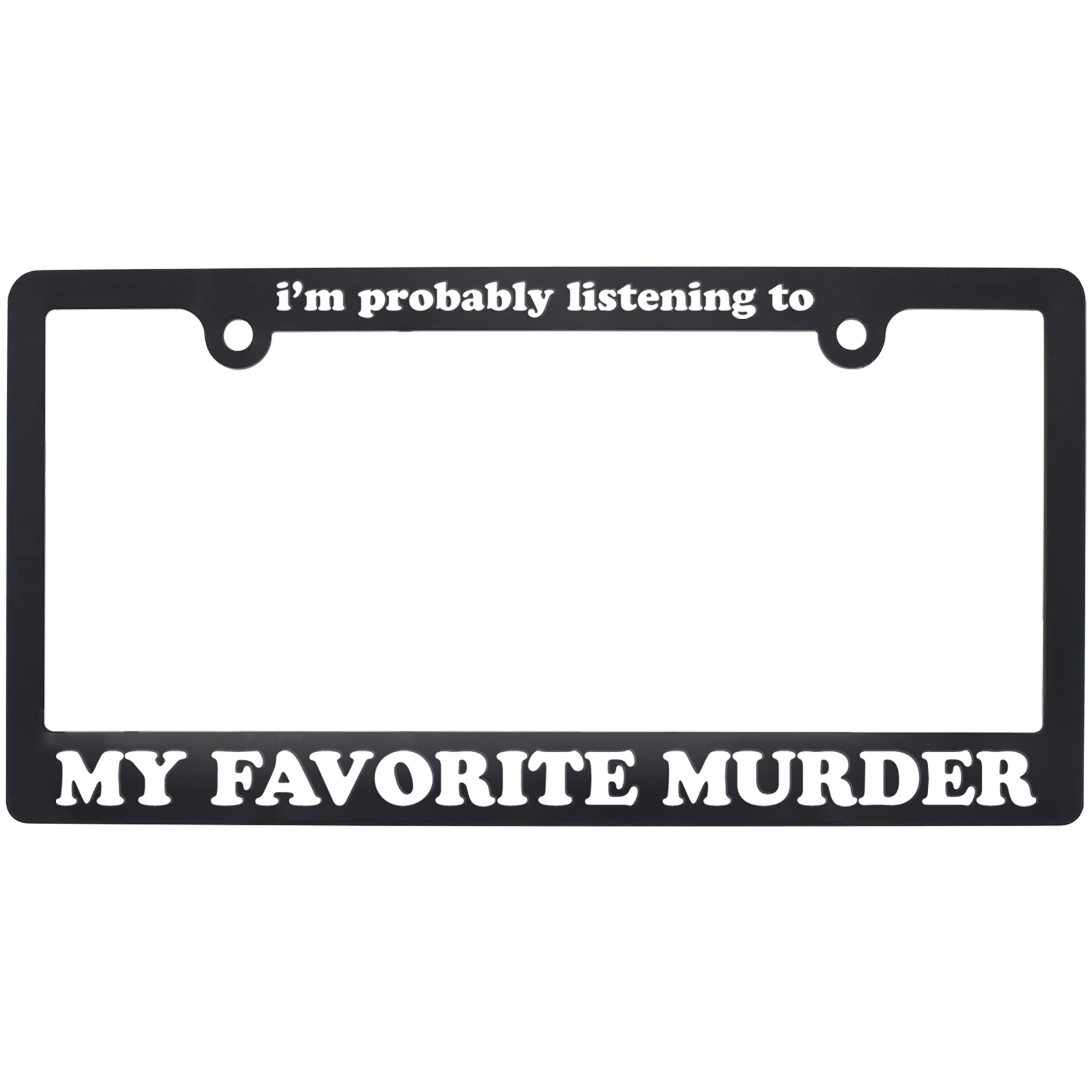 Probably Listening License Plate Frame
